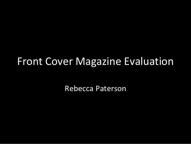 Front Cover Magazine Evaluation         Rebecca Paterson
