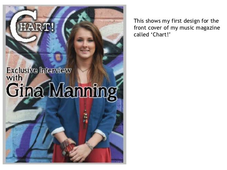 This shows my first design for thefront cover of my music magazinecalled 'Chart!'