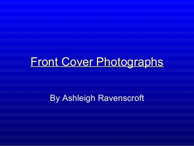 Front Cover Photographs   By Ashleigh Ravenscroft