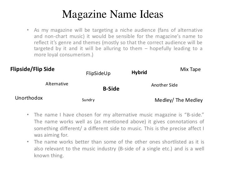 Magazine Name Ideas      • As my magazine will be targeting a niche audience (fans of alternative        and non-chart mus...