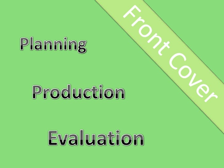 Planning<br />           Production<br />                 Evaluation<br />Front Cover<br />