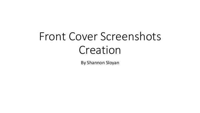 Front Cover Screenshots Creation By Shannon Sloyan