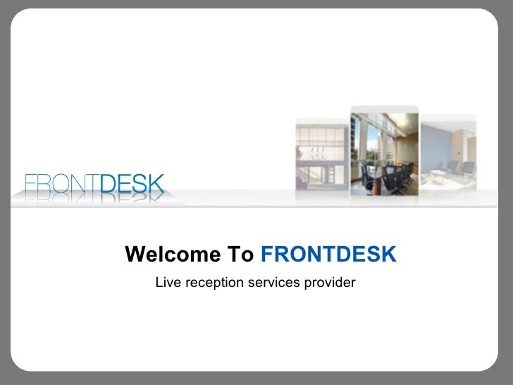 Welcome To  FRONTDESK Live reception services provider