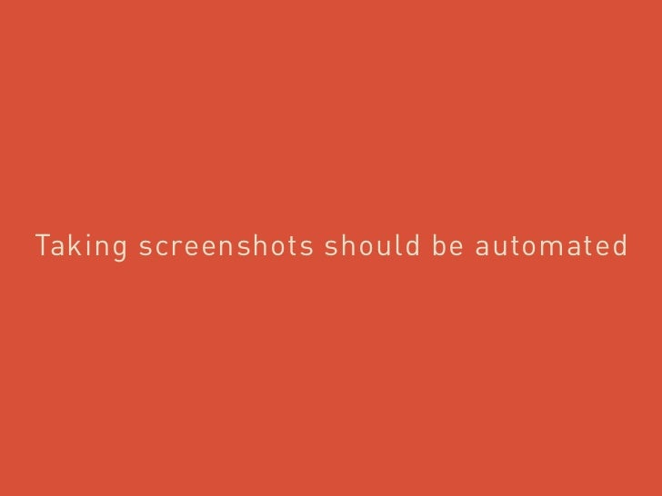 Taking screenshots should be automated