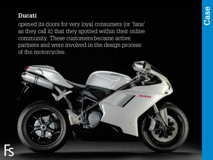 Case Ducati opened its doors for very loyal consumers (or 'fans' as they call it) that they spotted within their online co...
