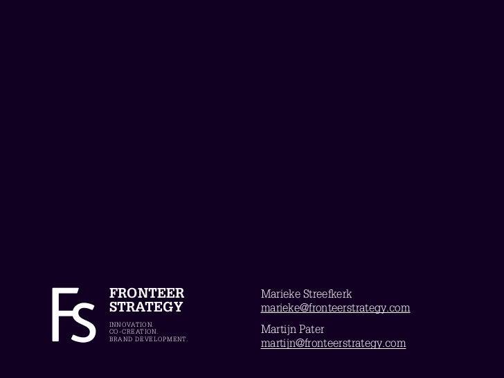 FRONTEER                           Marieke StreefkerkSTRATEGY                           marieke@fronteerstrategy.comI N N ...