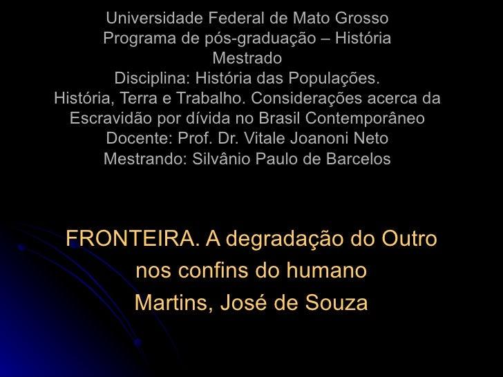 Universidade Federal de Mato Grosso Programa de pós-graduação – História Mestrado Disciplina: História das Populações. His...