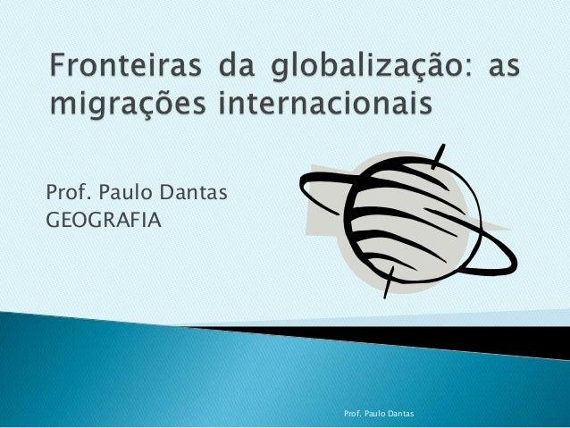 Prof. Paulo Dantas  GEOGRAFIA  Prof. Paulo Dantas