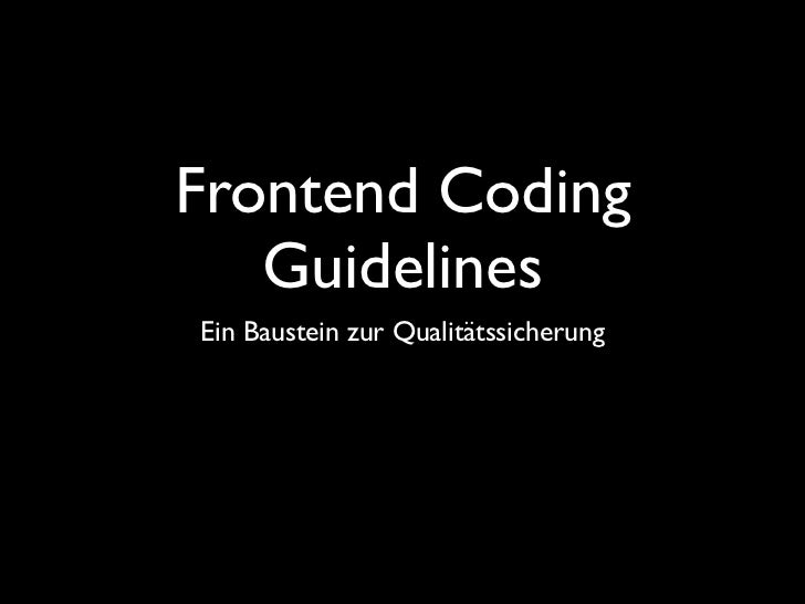 Frontend Coding   GuidelinesEin Baustein zur Qualitätssicherung