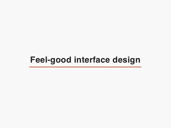 Feel-good interface design