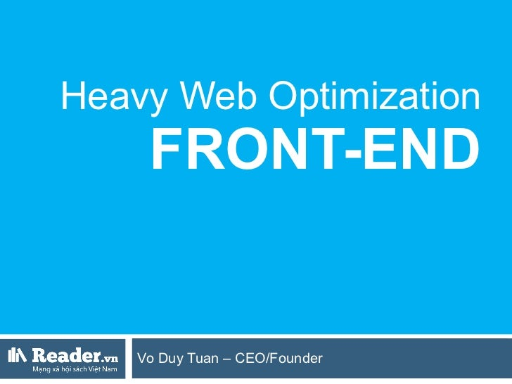Heavy Web Optimization FRONT-END Vo Duy Tuan – CEO/Founder