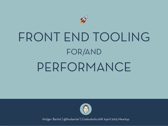 Holger Bartel | @foobartel | CodeaholicsHK April 2015 Meetup FRONT END TOOLING