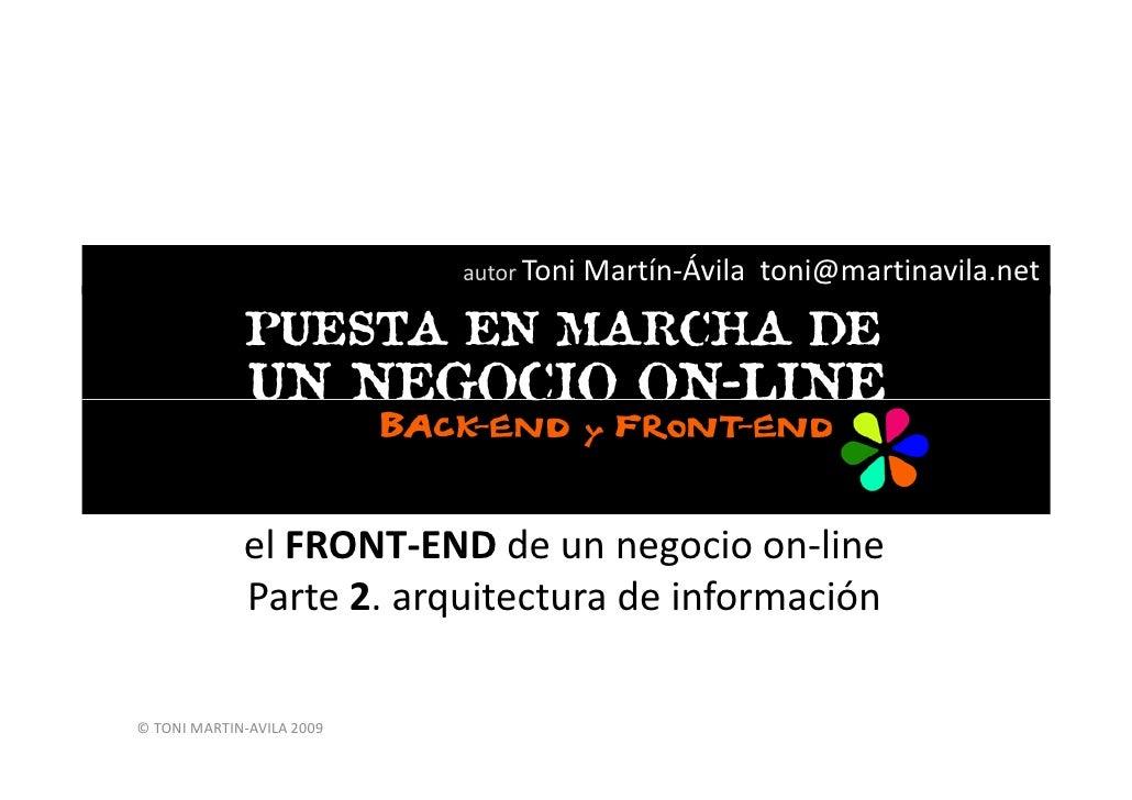 autor Toni   Martín-Ávila toni@martinavila.net                  el FRONT-END de un negocio on-line              Parte 2. a...