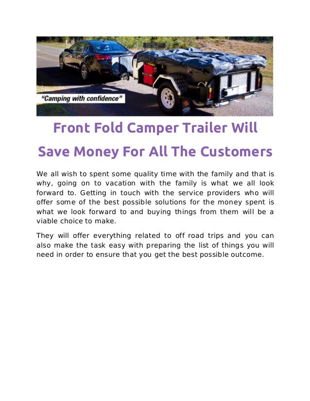 Front Fold Camper Trailer Will Save Money For All The Customers
