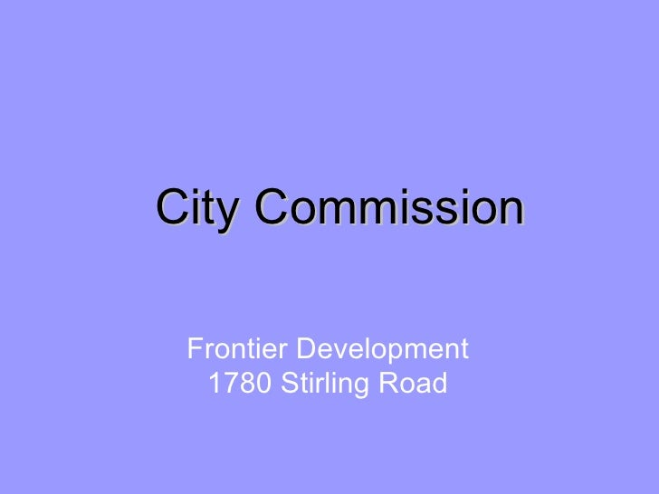 City Commission Frontier Development 1780 Stirling Road