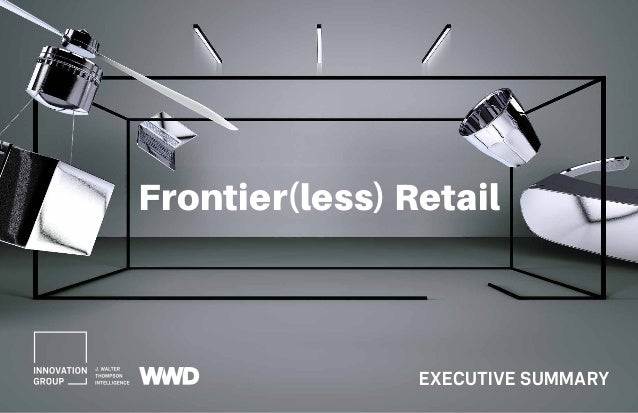 Frontier(less) Retail EXECUTIVE SUMMARY