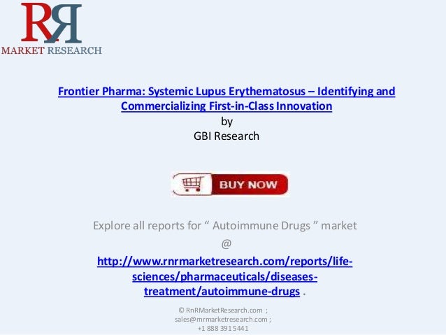 Frontier Pharma: Systemic Lupus Erythematosus – Identifying and Commercializing First-in-Class Innovation by GBI Research ...