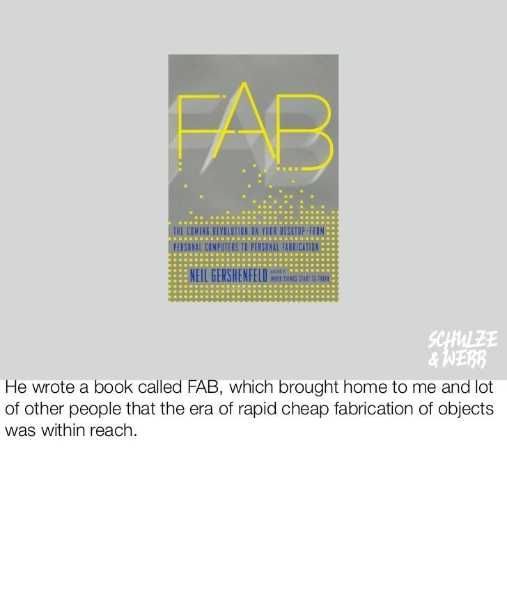 SCHULZE                                                          & WEBB He wrote a book called FAB, which brought home to ...