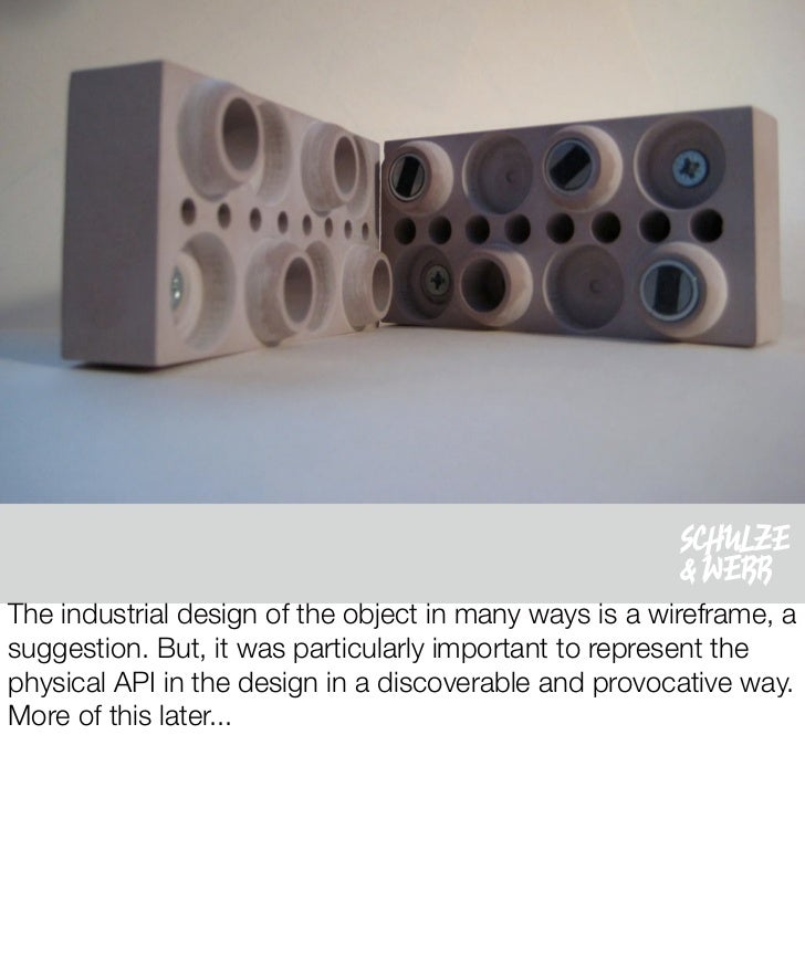 SCHULZE                                                         & WEBB The industrial design of the object in many ways is...