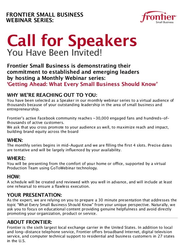 Call for SpeakersYou Have Been Invited!Frontier Small Business is demonstrating theircommitment to established and emergin...
