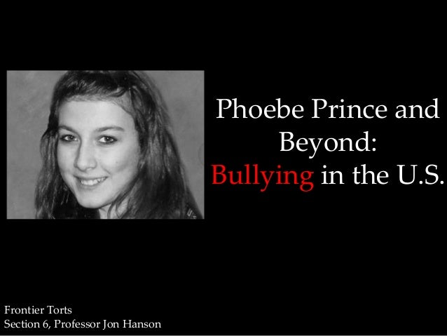 Phoebe Prince and                                       Beyond:                                  Bullying in the U.S.Front...