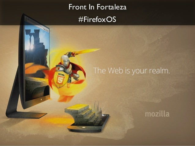 ! #FirefoxOS Front In Fortaleza  !