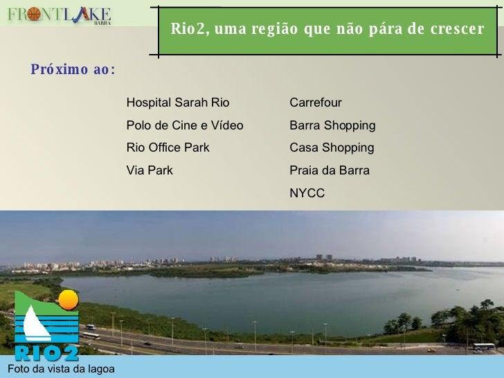Próximo ao: Hospital Sarah Rio Polo de Cine e Vídeo Rio Office Park Via Park Carrefour Barra Shopping Casa Shopping Praia ...