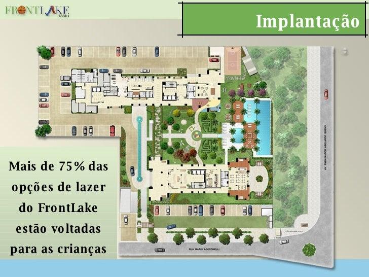 Implantação Mais de 75% das opções de lazer do FrontLake estão voltadas para as crianças