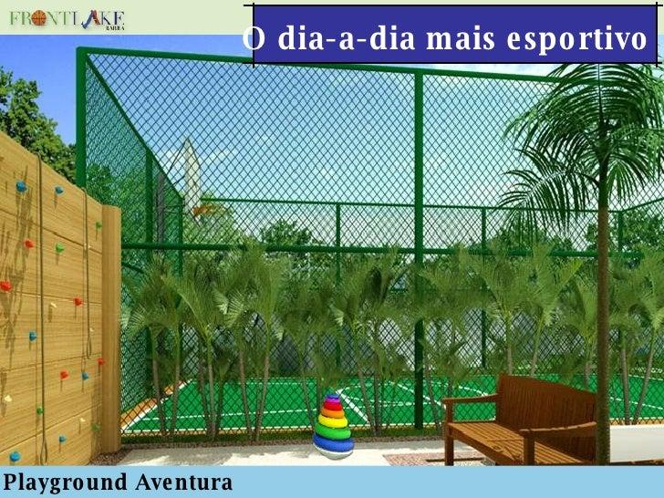 O dia-a-dia mais esportivo Playground Aventura