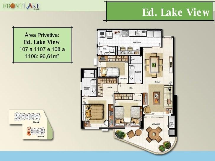 Ed. Lake View Área Privativa: Ed. Lake View 107 a 1107 e 108 a 1108: 96,61m²