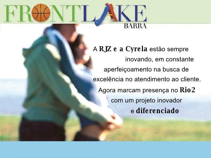 A  RJZ e a Cyrela  estão sempre  inovando, em constante  aperfeiçoamento na busca de excelência no atendimento ao cliente....