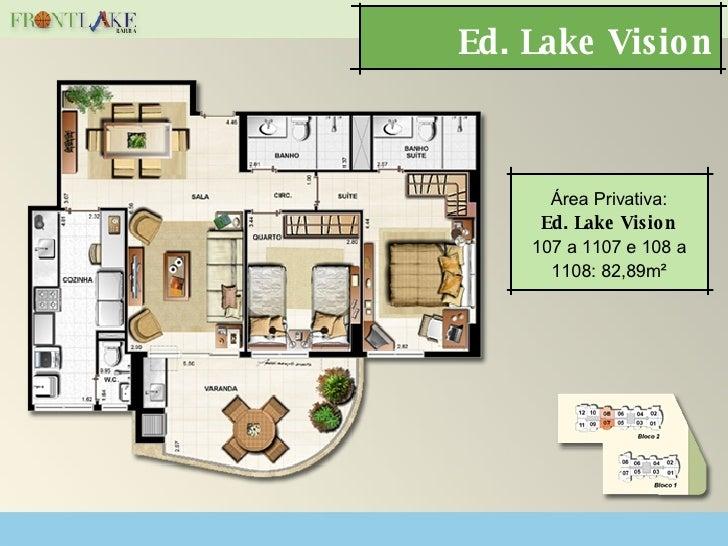 Ed. Lake Vision Área Privativa: Ed. Lake Vision 107 a 1107 e 108 a 1108: 82,89m²