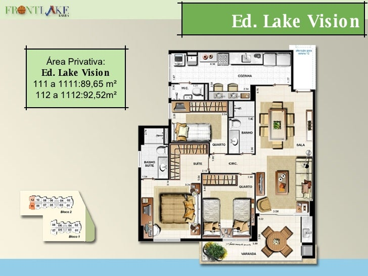 Ed. Lake Vision Área Privativa: Ed. Lake Vision 111 a 1111:89,65 m²  112 a 1112:92,52m²