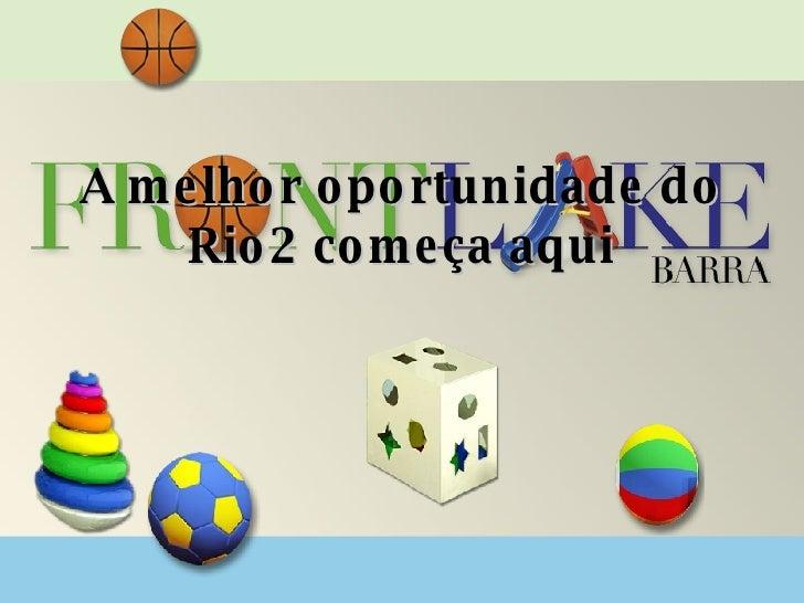 A melhor oportunidade do Rio2 começa aqui
