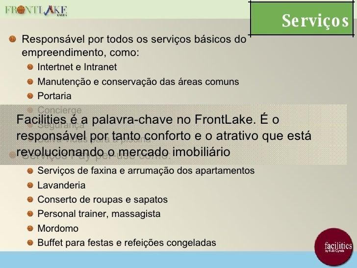 Serviços <ul><li>Responsável por todos os serviços básicos do empreendimento, como: </li></ul><ul><ul><li>Intertnet e Intr...