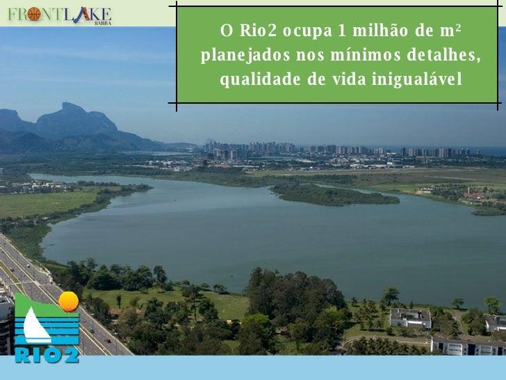 O Rio2 ocupa 1 milhão de m² planejados nos mínimos detalhes, qualidade de vida inigualável