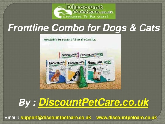 Frontline Combo for Dogs & Cats     By : DiscountPetCare.co.ukEmail : support@discountpetcare.co.uk   www.discountpetcare....