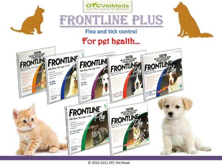 Frontline PlusFlea and tick control<br />For pet health…<br />© 2010-2011 OTC Pet Meds <br />