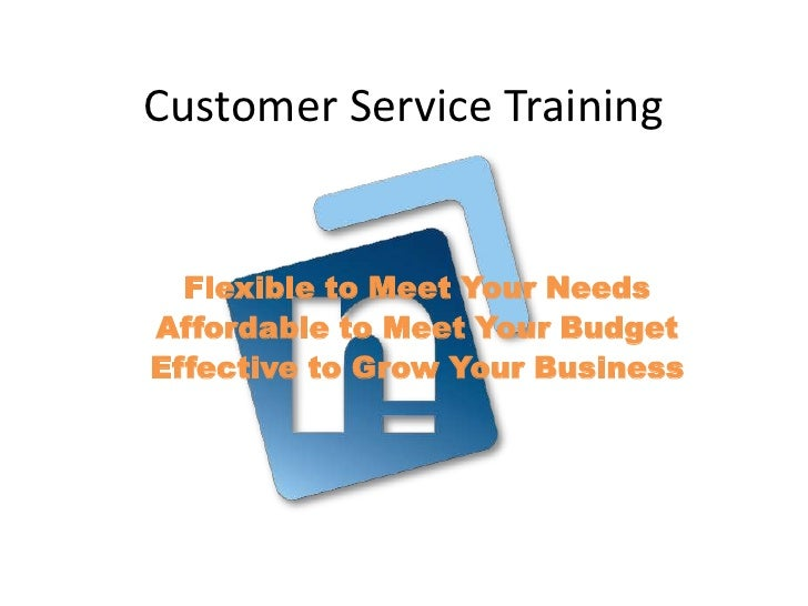 Customer Service Training  Flexible to Meet Your NeedsAffordable to Meet Your BudgetEffective to Grow Your Business