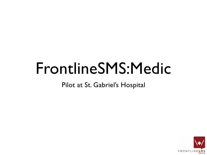 FrontlineSMS:Medic    Pilot at St. Gabriel's Hospital
