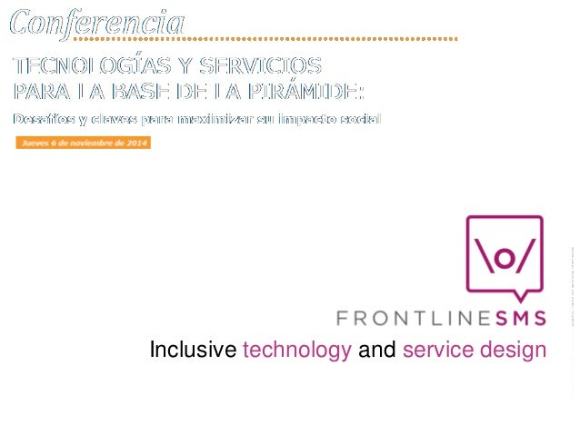 Copyright © 2014 por Fundación CODESPA. Todos los derechos reservados  Inclusive technology and service design