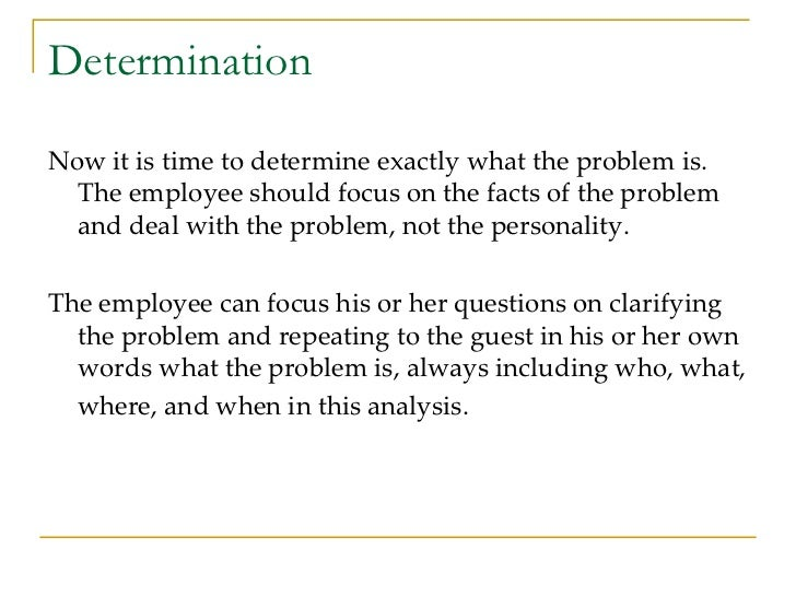 Determination <ul><li>Now it is time to determine exactly what the problem is.  The employee should focus on the facts of ...