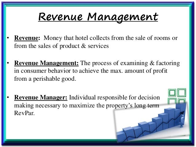 hotel yield management In straightforward terms, revenue management is a technique to optimize income revenue from a fixed, but perishable inventory the challenge is to sell the right rooms to the right customer at the right time for the right price.