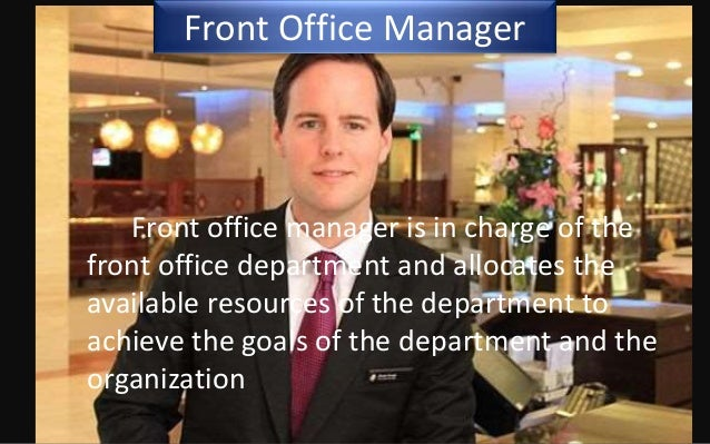 front office department handling problems Key result areas key tasks key performance indicators  • pre-empt problems by introducing standard work  • conduct meetings within front office department.