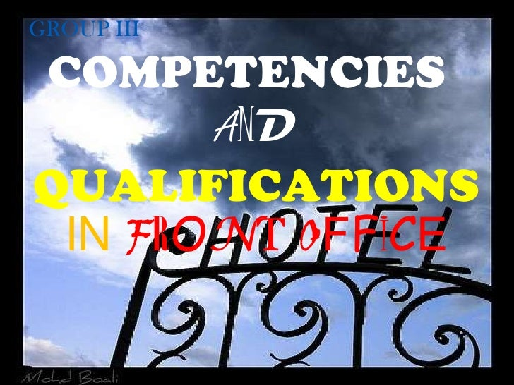 GROUP III<br />COMPETENCIESAND QUALIFICATIONSINFRONTOFFICE<br />