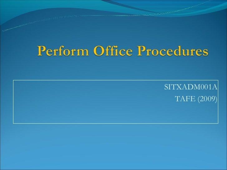 SITXADM001A   TAFE (2009)