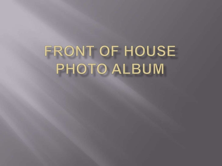 Front of House Photo Album<br />
