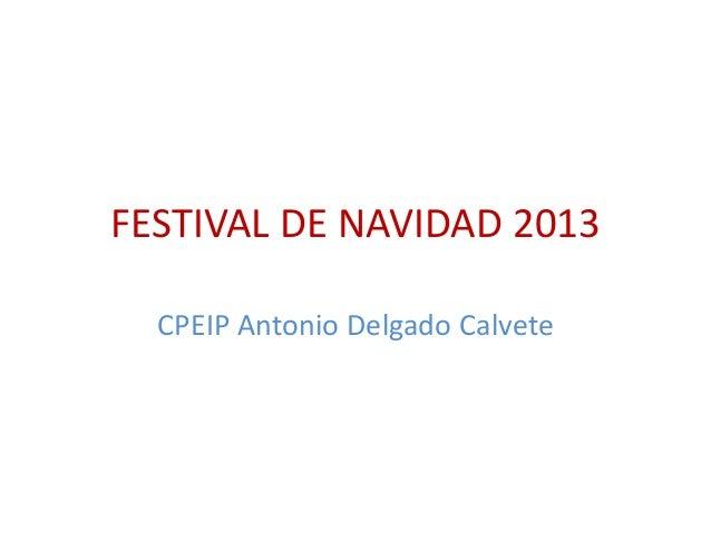 FESTIVAL DE NAVIDAD 2013 CPEIP Antonio Delgado Calvete