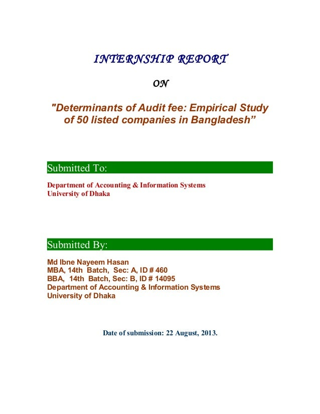 "INTERNSHIP REPORT ON ""Determinants of Audit fee: Empirical Study of 50 listed companies in Bangladesh"" Submitted To: Depar..."