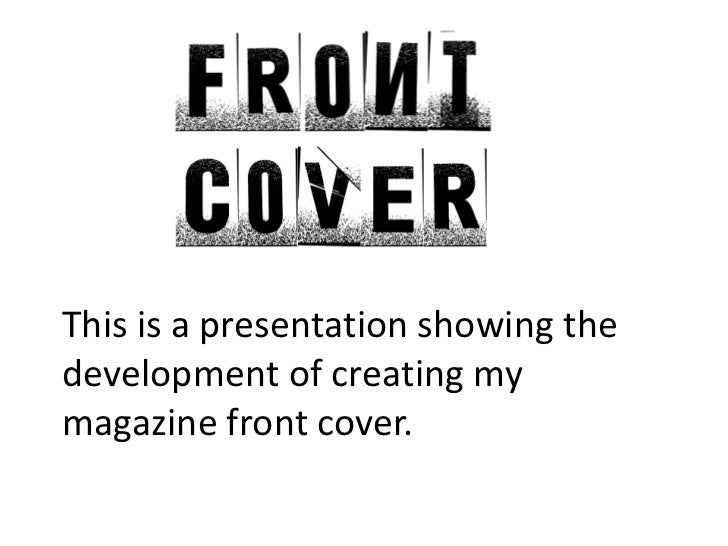 This is a presentation showing the development of creating my magazine front cover.<br />
